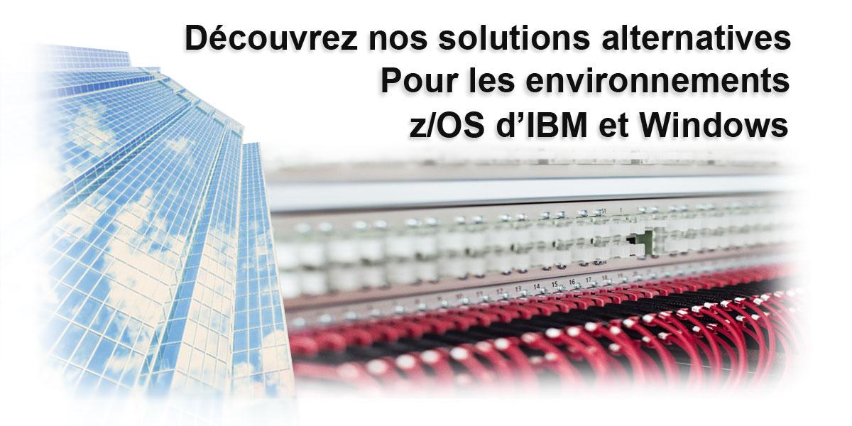 Pour l'environnements z/OS d'IBM et Windows